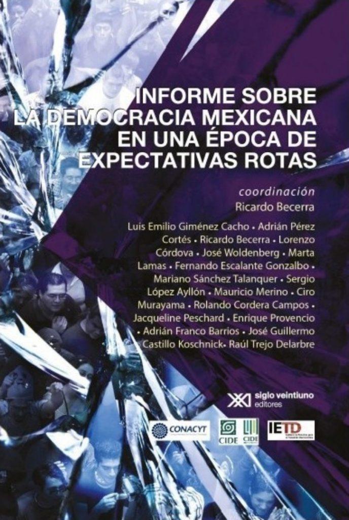 Informe sobre la democracia mexicana en una época de expectativas rotas