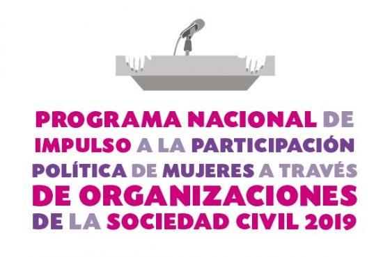Programa Nacional de Impulso a la Participación Política de Mujeres a través de OSC 2019