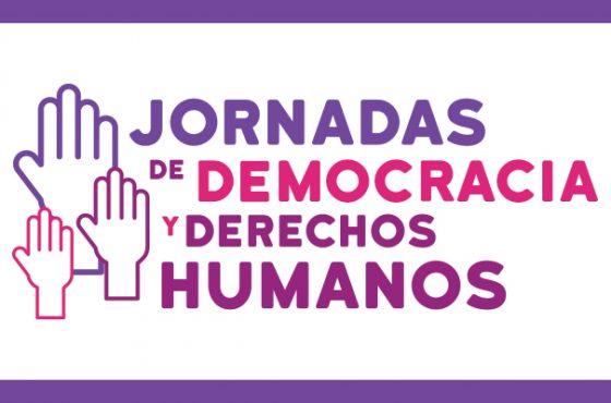 Las Jornadas tienen como propósito promover los derechos humanos como fundamento de la democracia constitucional