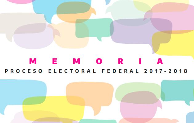 Memoria del Proceso Electoral Federal 2017-2018