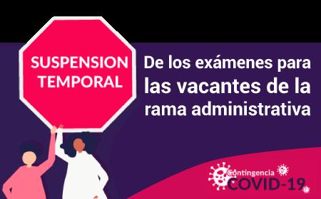 Suspensión Temporal de los exámenes para las vacantes de la Rama Administrativa