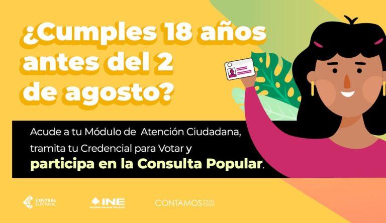 ¿Cumples 18 años antes del 2 de agosto? participa en la consulta popular